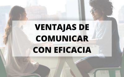 Siete ventajas para conseguir una comunicación eficaz